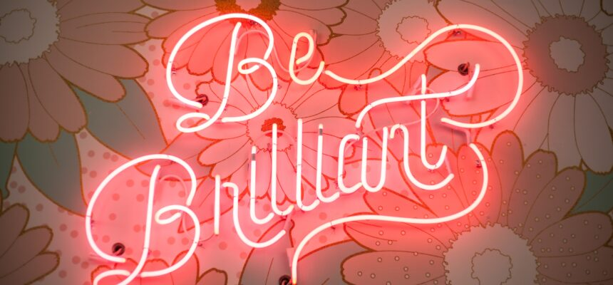 Light up sign saying Be Brilliant